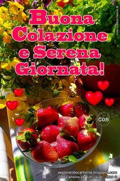 CDB Cartoline per tutti i gusti: Cartolina 🌿🌸🌼🌸🌿 BUONA COLAZIONE e Serena Gior... Good Morning, Strawberry, Fruit, Vegetables, Food, Youtube, Italia, Fotografia, Buen Dia