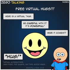 Free virtual hugs!!! #ZeroTalking