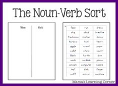 Practice sorting nouns and verbs with The Noun Verb Sort from Mama's Learning Corner
