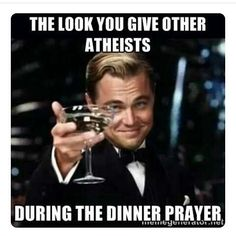#funny#lol#lmao#atheist#prayers#dinner#food#eat#mockery#lmfao#atheist#atheisn#atheisthumor#atheistbelike#goodwithoutgod#god#islam#cristianity#jewish by xanahyun