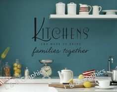 Kitchen Vinyl Wall Decal Quote-Kitchens are made to bring families together- Vinyl Wall Decal Lettering Decor Sticky