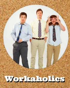 WORKAHOLICS is on Amazon Prime and not on Netflix  #amazonprime