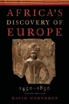 Africa's Discovery Of Europe 1450 1850 Black History Books, Black History Facts, Black Books, Good Books, Books To Read, My Books, African American Literature, Roman, Reading Material