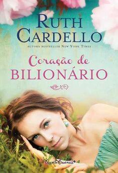 Ruth Cardello - Coração de Bilionário - Novidades Quinta Essencia