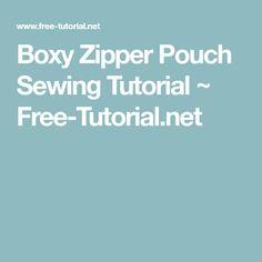 Boxy Zipper Pouch Sewing Tutorial ~ Free-Tutorial.net