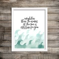 Mightier Than the Waves of the Sea - Watercolor Art Printable - by LiveALittleWilder on Etsy