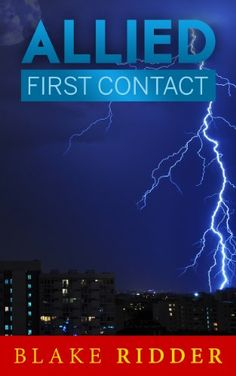Free Today, Allied First Contact #freebies #kindlebooks #thriller http://www.itswritenow.com/11489/allied-first-contact/