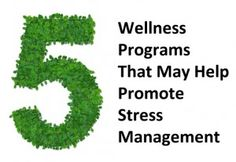 5 Workplace Wellness Programs That May Help Promote Stress Management to your Employees