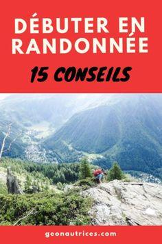 Bien débuter en randonnée de montagne grâce à ces 15 conseils de  randonneurs de tous niveaux fec66b74ed27