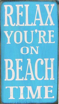 Country Marketplace - Relax Youre on Beach Time, $19.99 (http://www.countrymarketplaces.com/relax-youre-on-beach-time/)