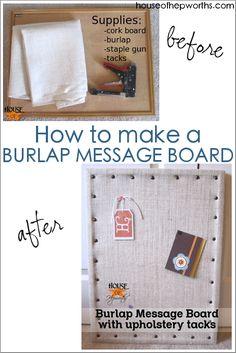 DIY Burlap Message Board - House of Hepworths Diy Home Crafts, Diy Arts And Crafts, Diy Craft Projects, Fun Crafts, Crafts For Kids, Creative Crafts, Arranging Bookshelves, Tack Board, Diy Kitchen Decor
