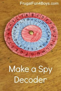 Make a spy decoder - this decoder has 27 different codes in one!  Perfect for sending encrypted messages to friends!