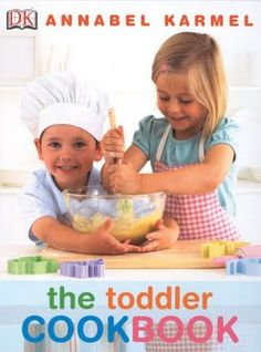 Cooking with Kids: The Toddler Cookbook (and Chicken Cakes)