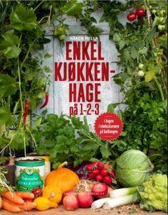 Enkel kjøkkenhage på 1-2-3 - Håkon Mella