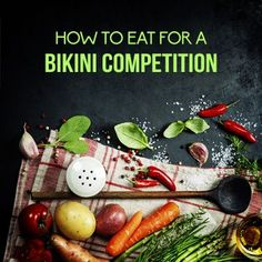 A well-crafted bikini competition diet plan can make all the difference in how well you place. You can have the best body, coach, and poses, but ...