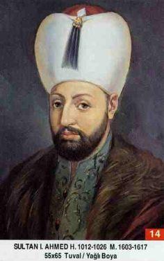 Ahmet I. - Babasi . Üçüncü Mehmed Annesi . Handan Sultan Dogumu : 18 Nisan 1590 Vefati . 22 Kasim 1617 Saltanati : 1603 1617 (14) sene