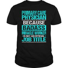 PRIMARY CARE PHYSICIAN Because BADASS Miracle Worker Isn't An Official Job Title T-Shirts, Hoodies. GET IT ==► https://www.sunfrog.com/LifeStyle/PRIMARY-CARE-PHYSICIAN--BADASS-OLD-Black-Guys.html?id=41382