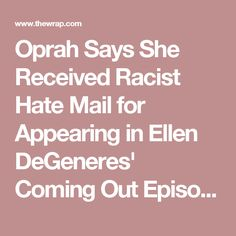 Oprah Says She Received Racist Hate Mail for Appearing in Ellen DeGeneres' Coming Out Episode (Video)