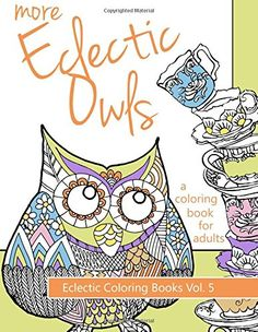 More Eclectic Owls: An Adult Coloring Book (Eclectic Coloring Books) (Volume 5) by G. T. Haddix http://www.amazon.com/dp/0692458085/ref=cm_sw_r_pi_dp_0c6Bvb1GY2GBA