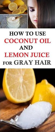 How To Use Coconut Oil And Lemon Juice For Gray Hair Today we're going to present a few simple homemade remedies which will cover your gray hairs better than anything else. Coconut Oil Hair Treatment, Coconut Oil Hair Growth, Coconut Oil Hair Mask, Coconut Oil For Skin, Uses For Coconut Oil, Grey Hair Treatment, Hair Treatments, Facial Treatment, Grey Hair Remedies