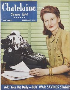 Women and their careers feature in the February 1943 edition of Canadian magazine, Chatelaine. Old Magazines, Vintage Magazines, Vintage Office, Retro Vintage, 1940s Photos, Canadian Things, Working Woman, Working Girls, Office Careers