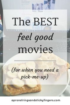 the best feel-good movies for when you need a pick me up