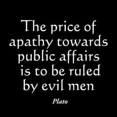 The price of apathy...  Plato