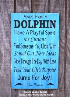 "Welcome and glad you stopped by!! Advice From A Dolphin beach decor hand painted wooden sign is hand painted - no vinyl used on reclaimed wood.  Size:  13"" x9"", 18""x12"", 24""x12""   The lettering is painted black with a shabby, rustic aqua blue and light blue distressed background with other layered colors. It has been distressed for a rustic finish and clear coated for protection.  A saw tooth hanger is applied for easy hanging.    Due to the driftwoods, reclaimed woods and pine used in all…"