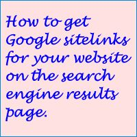 How to get Google Sitelinks for your website in the search results.