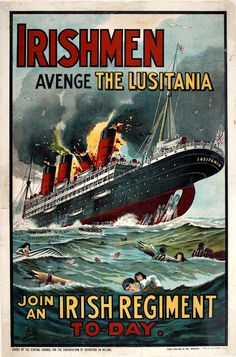 British WWI poster - Irishmen, even though you hate the English like sin, look, your ship sank, come fight for us!