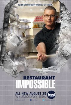 Restaurant: Impossible - my kid loves this show