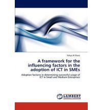 A Framework for the Influencing Factors in the Adoption of Ict in Smes