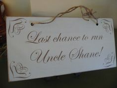 Last Chance To Run Uncle Sign Personalised Wedding Sign by Crafu