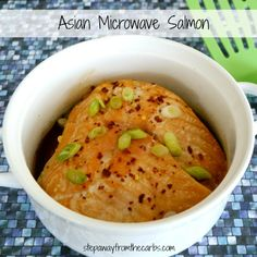 Asian Microwave Salmon - a low carb dish that is ready in a few minutes!