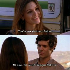 """You are my destiny, Cohen."" - Seth Summer. #TheOC Season 4, #16: The End's Not Near, It's Here."""