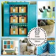 25 DIY Home Organization Ideas - Excellent post on how to sew, cover, re-purpose to make organization containers. Great for anyone with kids or grandkids or a craft room in need of order. CCox