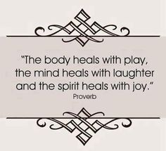 play, laughter and joy