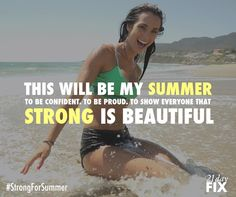 This will be my summer to be confident, proud, and show everyone strong is beautiful #strongforsummer