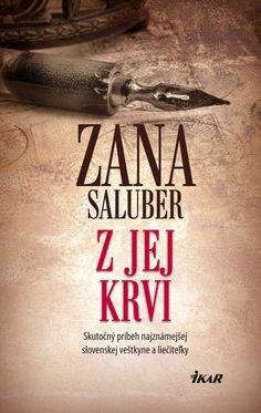 Román Z jej krvi je skutočný príbeh zachytávajúci rodovú líniu, z ktorej pochádza najznámejšia slovenská veštkyňa a liečiteľka Zana.  Viac: http://www.bux.sk/knihy/226778-z-jej-krvi.html