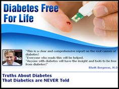 """Diabetes Free For Life. """"This is a clear and comprehensive report on the root causes of diabetes! """"Everyone who reads this will be helped. """"Anyone with diabetes will have the insight and tools to be free from diabetes!"""""""