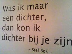 Stef Bos Words Quotes, Qoutes, Sayings, Dutch Words, Tell My Story, Best Quotes, Nice Quotes, My Poetry, Music Lyrics