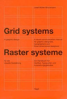 Grid Systems in Graphic Design: A Visual Communication Manual for Graphic Designers, Typographers and Three Dimensional Designers (German and English Edition) by Josef Müller-Brockmann