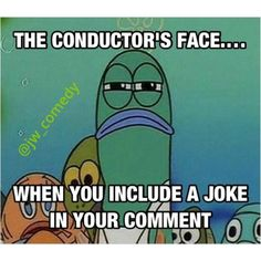Haha, I love that our brothers enjoy humor. There have been times I've made this face at other comments, though.