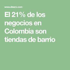 El 21% de los negocios en Colombia son tiendas de barrio