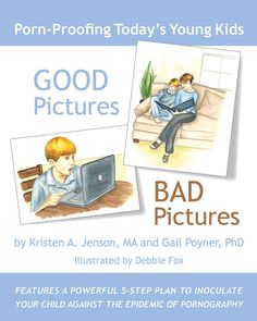 Good Pictures Bad Pictures- Talking about pornography with your kids