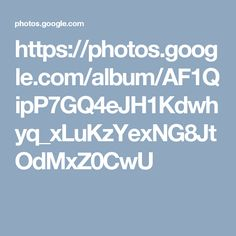 https://photos.google.com/album/AF1QipP7GQ4eJH1Kdwhyq_xLuKzYexNG8JtOdMxZ0CwU