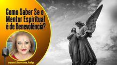 Como Saber Se O Mentor Espiritual É de Luz e Benevolência?