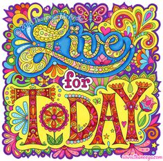 Live For Today Coloring Book By Thaneeya McArdle Features 32 Charming Illustrations To Color Filled With Positive Phrases And Uplifting Messages