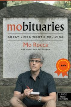 Mo Rocca has always loved obituaries, reading about the remarkable lives of world leaders, captains of industry, innovators, and artists. But not every notable life has gotten the send-off it deserves.