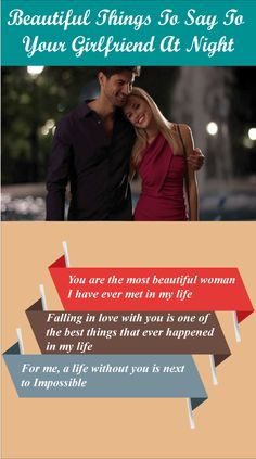 Night has something special to make romance, Discover the Beautiful Things To Say To Your Girlfriend At Night. what she loves to hear.
